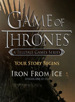 Game of Thrones: Episode One - Iron From Ice